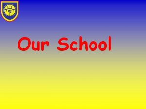 Our School Belmont House School This is our