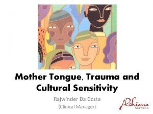 Mother Tongue Trauma and Cultural Sensitivity Rajwinder Da