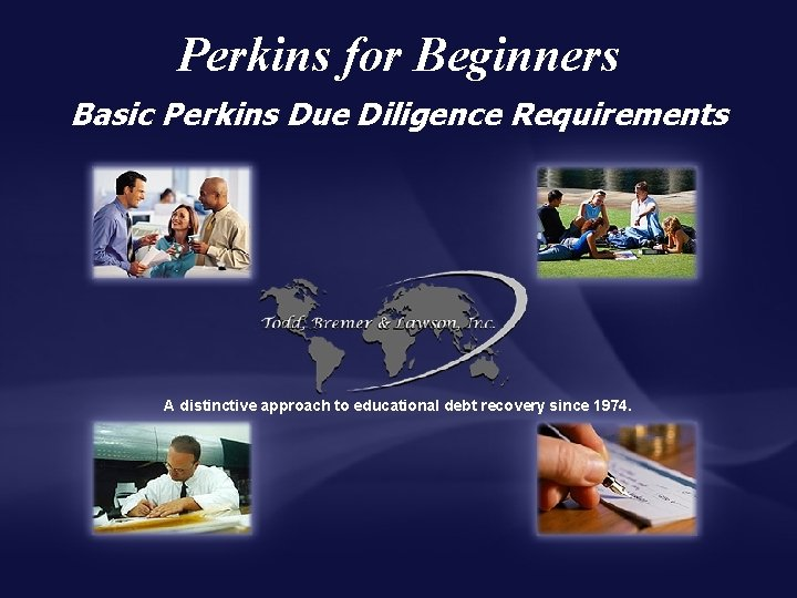 Perkins for Beginners Basic Perkins Due Diligence Requirements