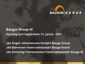 Baugur Group hf Kynning fyrir fagfjrfesta 13 janar