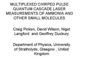 MULTIPLEXED CHIRPED PULSE QUANTUM CASCADE LASER MEASUREMENTS OF