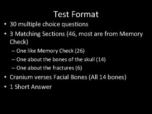 Test Format 30 multiple choice questions 3 Matching