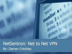 Net Sentron Net to Net VPN By Darren