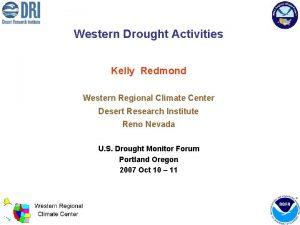 Western Drought Activities Kelly Redmond Western Regional Climate
