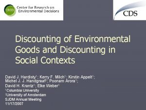 Discounting of Environmental Goods and Discounting in Social