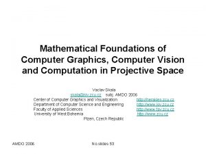 Mathematical Foundations of Computer Graphics Computer Vision and