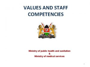 VALUES AND STAFF COMPETENCIES Ministry of public health