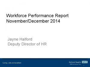Workforce Performance Report NovemberDecember 2014 Jayne Halford Deputy