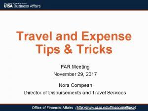 Travel and Expense Tips Tricks FAR Meeting November