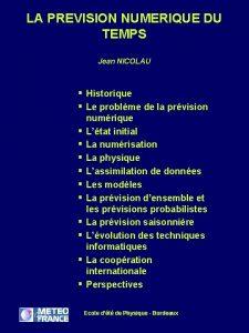 LA PREVISION NUMERIQUE DU TEMPS Jean NICOLAU Historique
