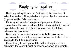 Replying to Inquiries Replying to inquiries is the