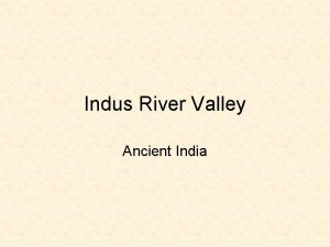 Indus River Valley Ancient India Geography Located in