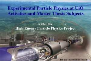 Experimental Particle Physics at Ui O Activities and