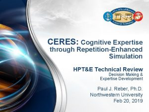 CERES Cognitive Expertise through RepetitionEnhanced Simulation HPTE Technical