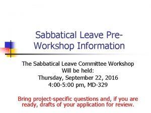 Sabbatical Leave Pre Workshop Information The Sabbatical Leave