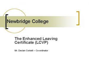 Newbridge College The Enhanced Leaving Certificate LCVP Mr