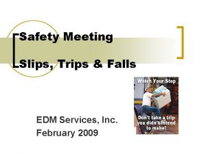 Safety Meeting Slips Trips Falls EDM Services Inc
