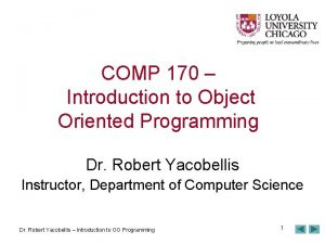COMP 170 Introduction to Object Oriented Programming Dr