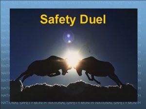 NATIONAL SAFETY MONTH NATIONAL SAFETY MONTH Safety Duel