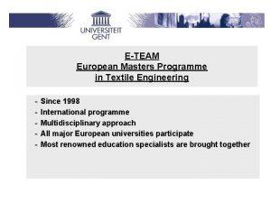 ETEAM European Masters Programme in Textile Engineering Since