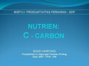 MSP 513 PRODUKTIVITAS PERAIRAN SDP NUTRIEN C CARBON