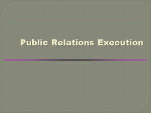 Public Relations Execution Public Relations Plan Review public