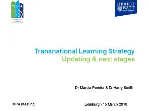 Transnational Learning Strategy Updating next stages Dr Marcia