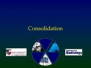 Consolidation What is consolidation Something replacing air within