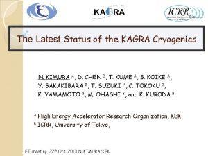 The Latest Status of the KAGRA Cryogenics N