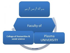 Faculty of Plasma UNIVERSITY Collage of Humanities social