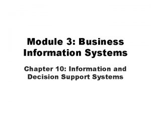 Module 3 Business Information Systems Chapter 10 Information