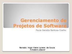 Gerenciamento de Projetos de Software Paula Geralda Barbosa