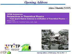 Opening Address Akira Ohnishi YITP Opening Address YIPQS