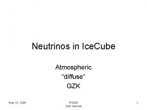 Neutrinos in Ice Cube Atmospheric diffuse GZK May