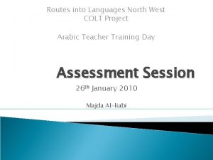 Routes into Languages North West COLT Project Arabic