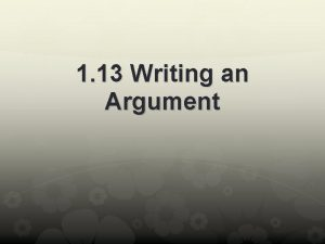 1 13 Writing an Argument Learning Targets Identify