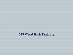 MS Word Basic Training Section One Word Basics