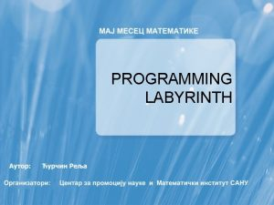 PROGRAMMING LABYRINTH Array An array is a collection