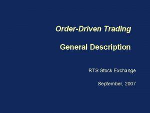 OrderDriven Trading General Description RTS Stock Exchange September