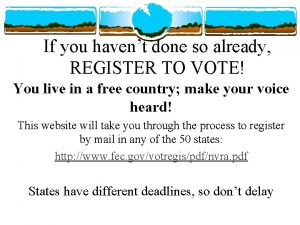 If you havent done so already REGISTER TO