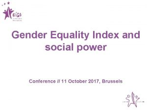 Gender Equality Index and social power Conference 11