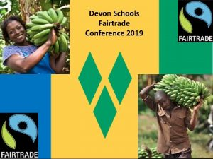 Devon Schools Fairtrade Conference 2019 Can you locate