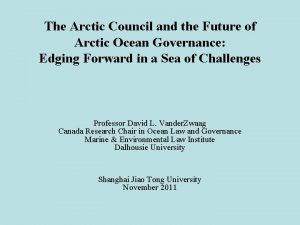 The Arctic Council and the Future of Arctic