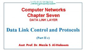 Computer Networks Chapter Seven DATA LINK LAYER Data