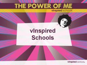 v Inspired Schools What is v Inspired Schools