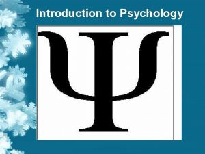 Introduction to Psychology Introduction to Psychology as a