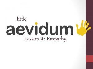 little Lesson 4 Empathy Review means Ive got