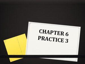 CHAPTER 6 PRACTICE 3 Complete con el miembro