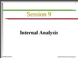 1 Session 9 Internal Analysis IrwinMc GrawHill 2000