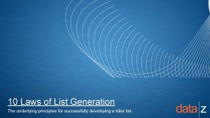 10 Laws of List Generation The underlying principles